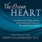 The Ocean Heart -A meditation for healing a broken heart and facing the stresses of the world with inner peace