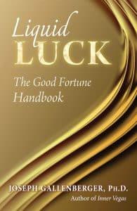 Liquid Luck, by Joe Gallenberger
